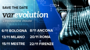 6-22 novambre. | 6 tappe di Var Evolution, l'incontro che facilita la connessione tra le nuove tecnologie, la ricerca e le imprese.