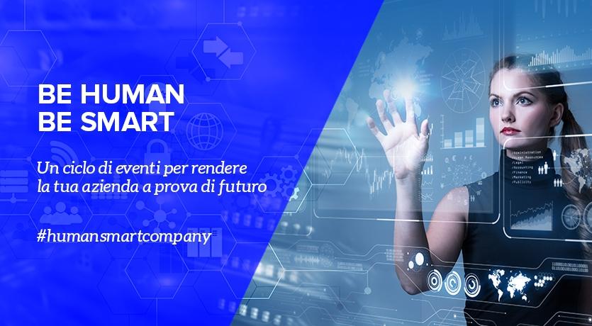 Human Smart Company: dall'emergenza alla ripartenza. Partecipa al ciclo di eventi per scoprire come rendere la tua azienda a prova di futuro.