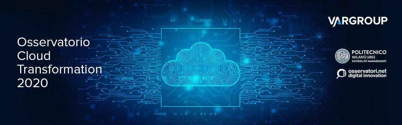 Osservatorio Cloud Transformation 2020: Lock in e Hybrid & Multi Cloud