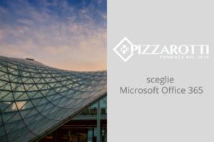 Pizzarotti sceglie Microsoft Office 365